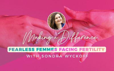 Fearless Femmes Facing Fertility