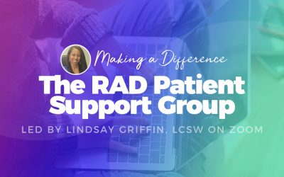 Making A Difference: The RAD Patient Support Group