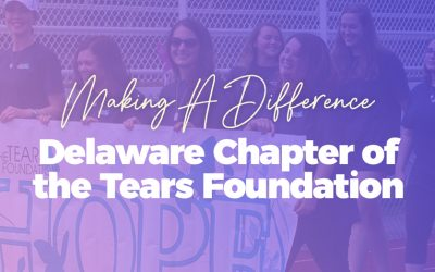 Making A Difference: Delaware Chapter Of The Tears Foundation