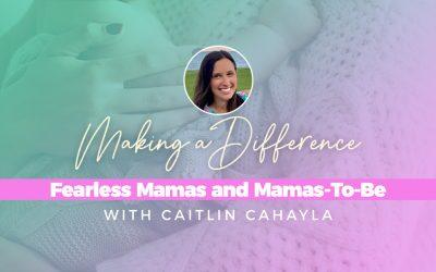 Fearless Mamas and Mamas-To-Be